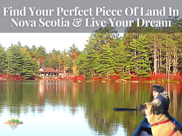 How to find the perfect piece of land in Nova Scotia